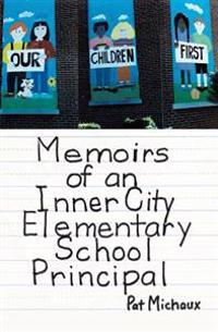 Memoirs of an Inner City Elementary School Principal