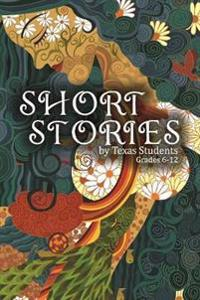 Short Stories by Texas Students: Vol 1