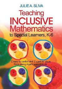 Teaching Inclusive Mathematics to Special Learners and Low Achievers, K-6