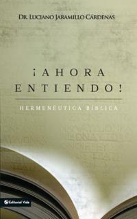 !Ahora entiendo! Hermeneutica biblica