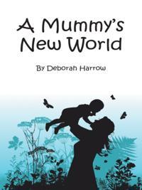 Mummy's New World