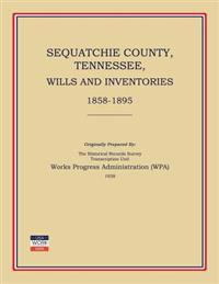 Sequatchie County, Tennessee, Wills and Inventories 1858-1895