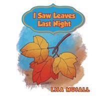 I SAW LEAVES LAST NIGHT