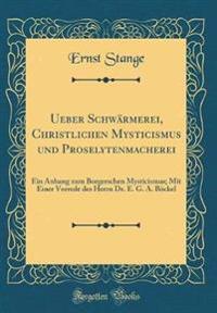 Ueber Schwärmerei, Christlichen Mysticismus und Proselytenmacherei