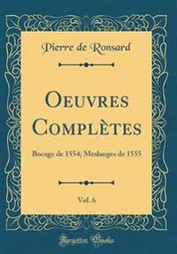 Oeuvres Complètes, Vol. 6