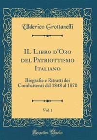 IL Libro d'Oro del Patriottismo Italiano, Vol. 1