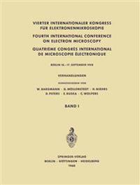 Vierter Internationaler Kongress fur Elektronenmikroskopie / Fourth International Conference on Electron Microscopy / Quatrieme Congres International de Microscopie Electronique