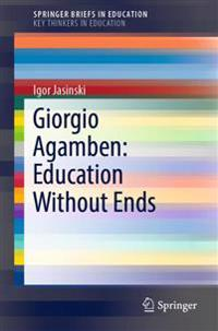 Giorgio Agamben: Education Without Ends