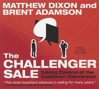 The Challenger Sale: Taking Control of the Customer Conversion