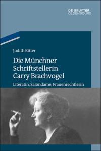 Die Munchner Schriftstellerin Carry Brachvogel