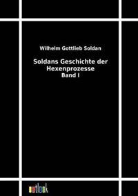 Soldans Geschichte Der Hexenprozesse