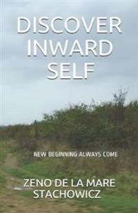 Discover Inward Self: New Beginning Always Come