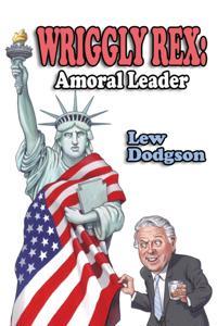 Wriggly Rex: Amoral Leader