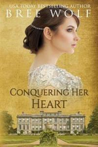 Conquering Her Heart: A Regency Romance