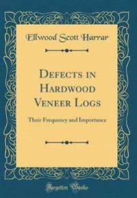Defects in Hardwood Veneer Logs