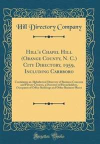 Hill's Chapel Hill (Orange County, N. C.) City Directory, 1959, Including Carrboro