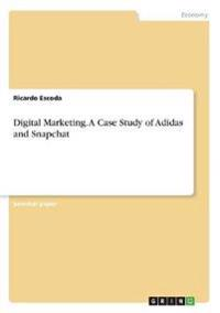 Digital Marketing. A Case Study of Adidas and Snapchat