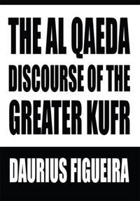 Al Qaeda Discourse of the Greater Kufr
