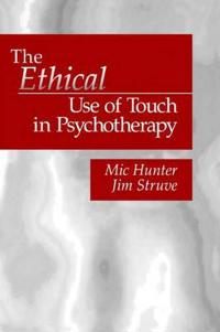 The Ethical Use of Touch in Psychotherapy