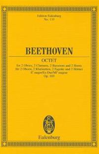 Beethoven: Octet: For 2 Oboes, 2 Clarinets, 2 Bassoons and 2 Horns