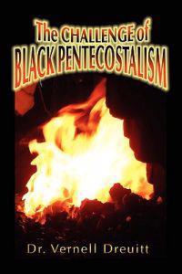 The Challenge of Black Pentecostalism
