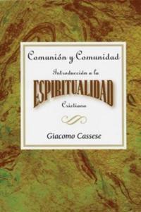 Comunion y comunidad: Introduccion a la espiritualidad Cristiana AETH