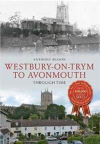 Westbury on Trym to Avonmouth Through Time