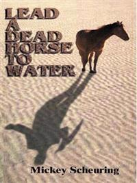 Lead a Dead Horse to Water