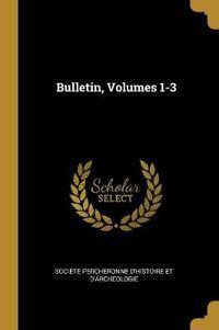 Bulletin, Volumes 1-3