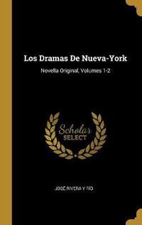 Los Dramas de Nueva-York: Novella Original, Volumes 1-2