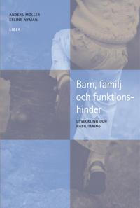 Barn, familj och funktionshinder - Utveckling och habilitering