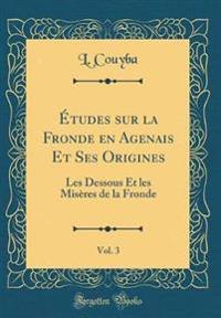 Études sur la Fronde en Agenais Et Ses Origines, Vol. 3