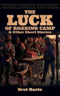 Luck of Roaring Camp and Other Short Stories