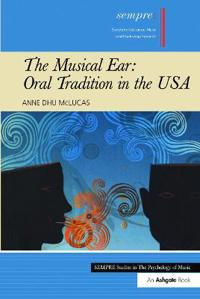 The Musical Ear: Oral Tradition in the USA