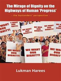 Mirage of Dignity on the Highways of Human 'Progress'