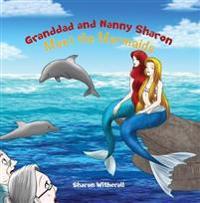 Granddad and Nanny Sharon Meet the Mermaids