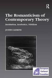 The Romanticism of Contemporary Theory