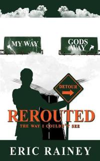 REROUTED: The Way I Couldn't See