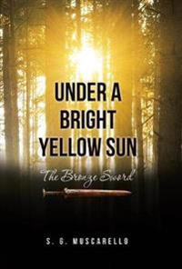 Under a Bright Yellow Sun