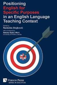 Positioning English for Specific Purposes in an English Language Teaching Context