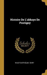 Histoire de l'Abbaye de Pontigny