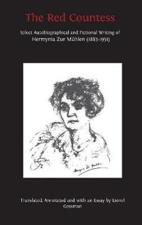 The Red Countess: Select Autobiographical and Fictional Writing of Hermynia Zur Mühlen (1883-1951)