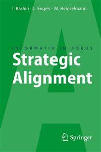 Strategic Alignment: Zur Ausrichtung Von Business, IT Und Business Intelligence