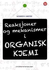 Reaksjoner og mekanismer i organisk kjemi - Alexander H. Sandtorv | Ridgeroadrun.org
