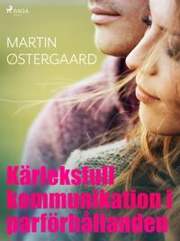 Kärleksfull kommunikation i parförhållanden