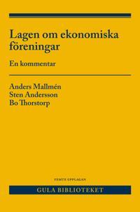 Lagen om ekonomiska föreningar : en kommentar - Anders Mallmén, Sten Andersson, Bo Thorstorp   Laserbodysculptingpittsburgh.com
