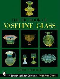 The Big Book of Vaseline Glass