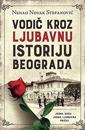 Vodic kroz ljubavnu istoriju Beograda (serbiska)