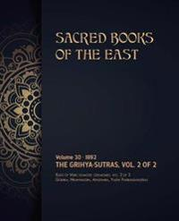 The Grihya-Sutras: Volume 2 of 2