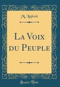 La Voix du Peuple (Classic Reprint)